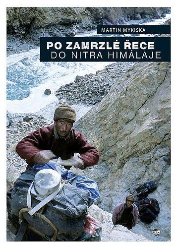 Titulní strana knihy Po zamrzlé řece do nitra Himaláje